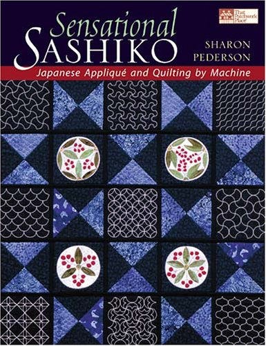 Sensational Sashiko: Japanese Applique And Quilting by Machine (That Patchwork Place) ebook