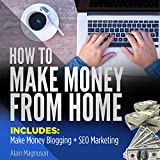 How to Make Money from Home: 2 Manuscripts - Make Money Blogging & SEO Marketing