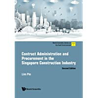 Contract Administration And Procurement In The Singapore Construction Industry: Second Edition: 1