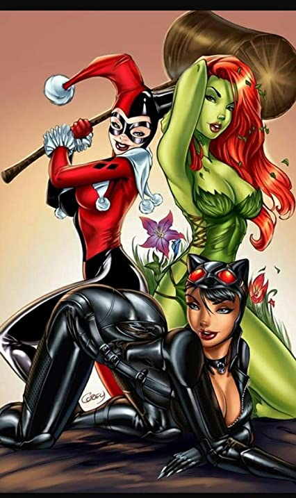Harley Quinn, Catwoman, Poison Ivy.