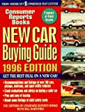 New Car Buying Guide 1996, Consumer Reports Books Editors, 0890438463