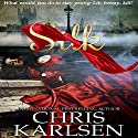 Silk: The Bloodstone Series, Book 1 Audiobook by Chris Karlsen Narrated by David Bufton