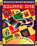 Square One: A Chess Drill Book For Beginners (fireside Chess Library)-Bruce Pandolfini