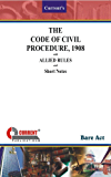 The Code of Civil Procedure, 1908 with Allied Rules