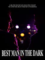 Best Man in the Dark