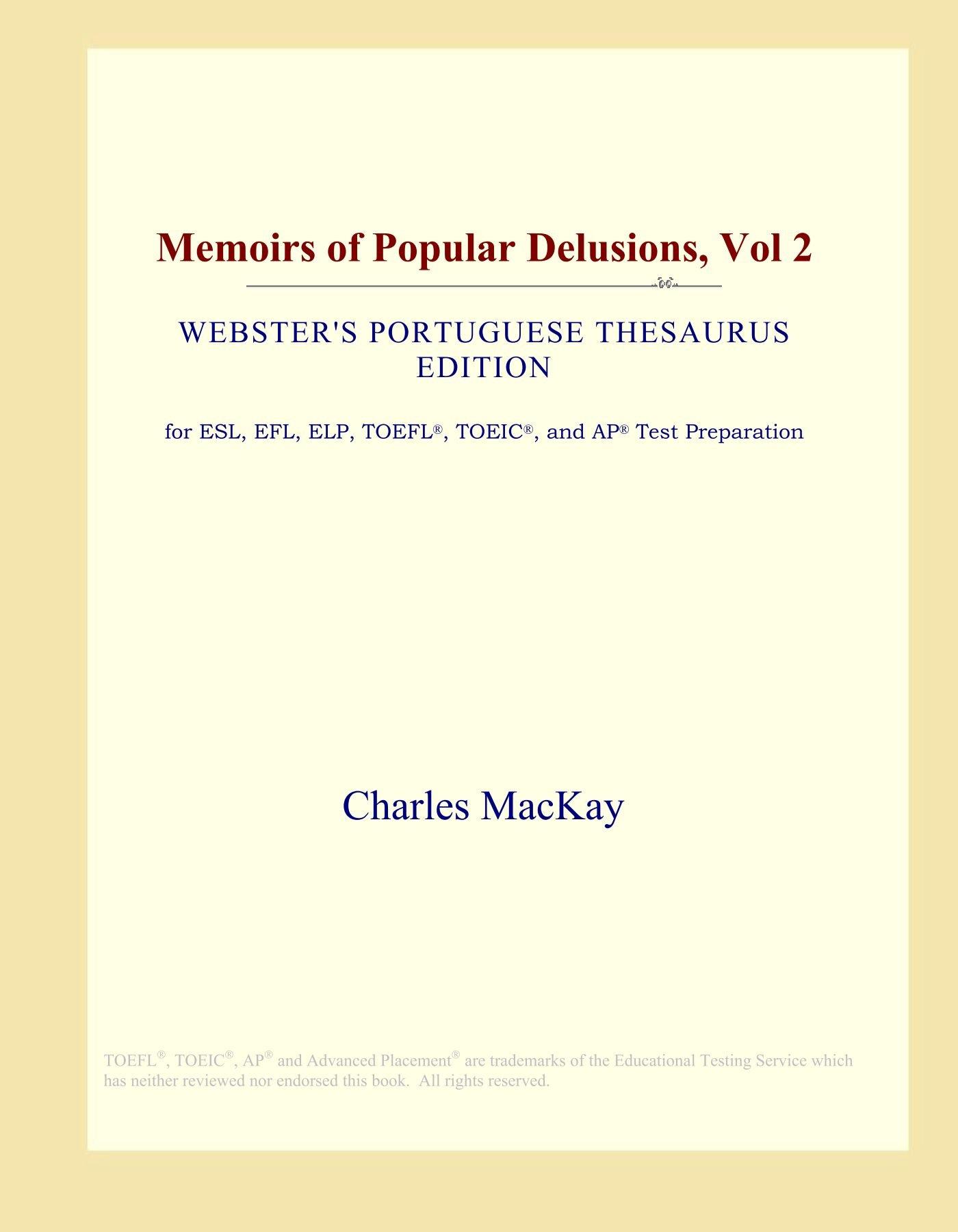 Memoirs of Popular Delusions, Vol 2 (Webster's Portuguese Thesaurus Edition) pdf epub