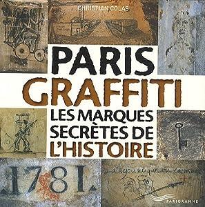 vignette de 'Paris graffiti (Christian Colas)'