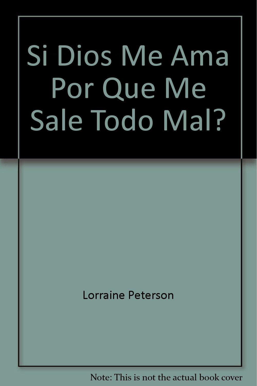 Si Dios Me Ama Por Que Me Sale Todo Mal 9780881132694 Books