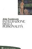 Integrazione della personalità (Tascabili. Saggi Vol. 178)