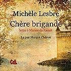 Chère brigande : Lettre à Marion du Faouët   Livre audio Auteur(s) : Michèle Lesbre Narrateur(s) : Margot Châron