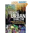 Seeking Urban Shalom: Integral urban mission in a new urban world