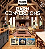 The Homebuilding &  Renovating Book of Barn Conversions: Complete Fully Illustrated Stories of 35 Inspirational Projects