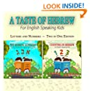 Children's Book: A Taste of Hebrew for English Speaking Kids: Letters and Numbers (Kids learn the Hebrew alphabet and numbers in Hebrew. Beginner Readers, Read along)