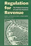 Regulation for Revenue : The Political Economy of Land Use Exactions, Altshuler, Alan A. and Gomez-Ibanez, Jose A., 0815703562