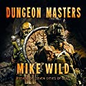 Dungeon Masters Audiobook by Mike Wild Narrated by Greg Walston