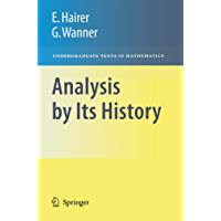 Analysis by Its History (Undergraduate Texts in Mathematics)
