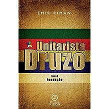 Unitarista druzo: Livro I - Fundação