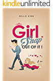 Girl, Snap Out Of It!: Stop The Relationship Madness!