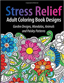 Adult Coloring Book Designs Stress Relief Garden Mandalas Animals And Paisley Patterns