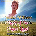 Lady of No Man's Land Audiobook by Jeanne Williams Narrated by Stephanie Brush