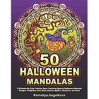 50 HALLOWEEN MANDALAS: A Whimsically Cute Coloring Book, Featuring Spooky Halloween Mandala Designs, Pumpkins, Cats…