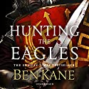 Hunting the Eagles Audiobook by Ben Kane Narrated by David Rintoul