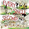Every Single Second Audiobook by Tricia Springstubb Narrated by Arielle DeLisle