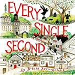 Every Single Second | Tricia Springstubb