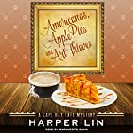 Americanos, Apple Pies, and Art Thieves: Cape Bay Cafe Mystery, Book 5 | Harper Lin