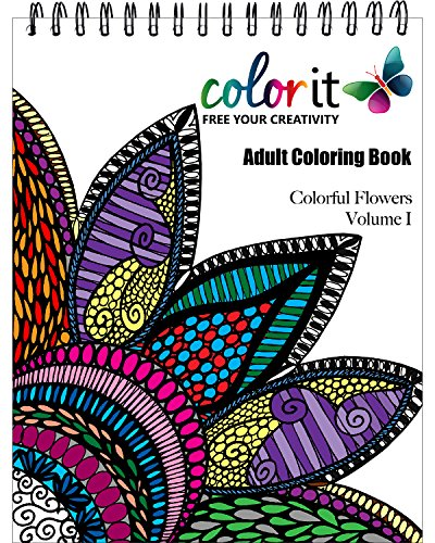 ColorIt Colorful Flowers Adult Coloring Book - Features 50 Original Hand Drawn Flower Designs Printed on Artist Quality Paper with Hardback Covers, Binding, Perforated Pages, and Bonus Blotter -