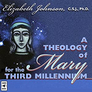 A Theology of Mary for the Third Millennium Lecture