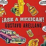 Ask a Mexican | Gustavo Arellano