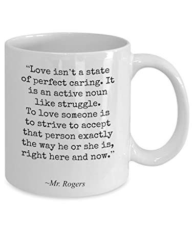Amazon Mr Rogers Coffee Mug Famous Quotes Love Isnt A State