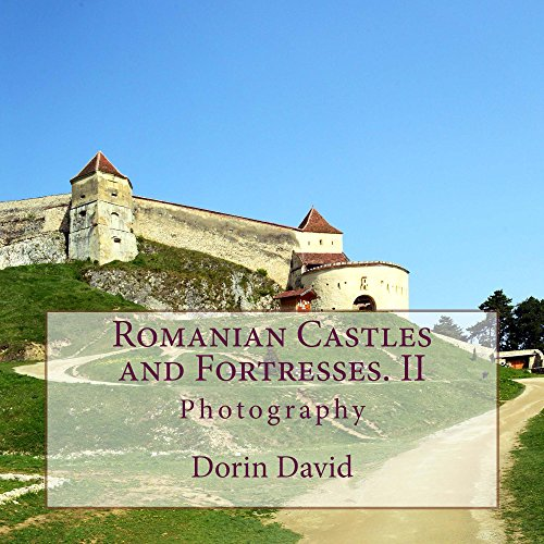 Romanian Castles and Fortresses. II: Photography by [David, Dorin]
