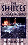 The Shiites: A Short History (Princeton Series on the Middle East)