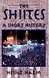 The Shi'ites, Heinz Halm, 1558764372