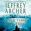 Only Time Will Tell: The Clifton Chronicles, Book 1 Audiobook by Jeffrey Archer Narrated by Roger Allam, Emilia Fox