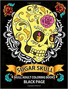 Sugar Skull: black page adult coloring books at midnight ...