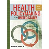 Health Policymaking in the United States (AUPHA/HAP Book)