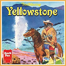 Trailblazing Yellowstone