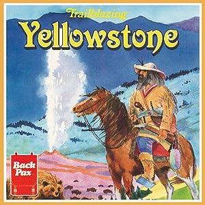 Trailblazing Yellowstone Audiobook