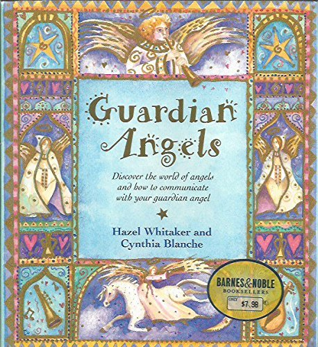 Guardian Angels: Discover the World of Angels and How to Communicate With Your Guardian Angel pdf