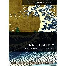 Nationalism: Theory, Ideology, History (Key Concepts)