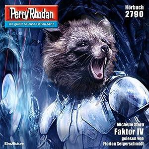 Faktor IV (Perry Rhodan 2790) Hörbuch