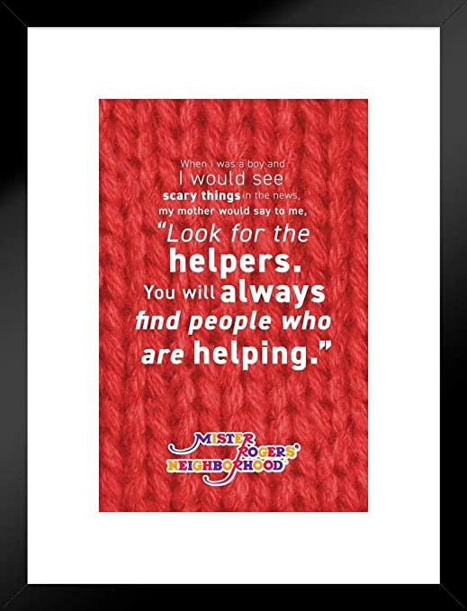 Amazon Com Pyramid America Mister Rogers Neighborhood Look For The Helpers Quote Quotation Motivational Kindness Posters For Classroom Educational Inspirational Matted Framed Art Wall Decor 20x26 Posters Prints