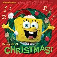 Don't Be A Jerk - It's Christmas! (SpongeBob Squa