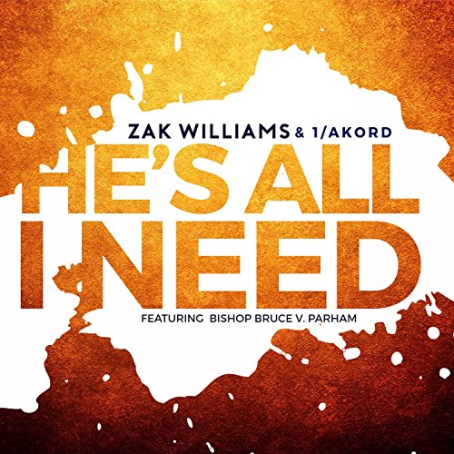 He's All I Need (feat. Bishop Bruce V. Parham)