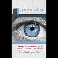 La Percepción Extrasensorial (PES): Telepatía, Clarividencia  y Precognición