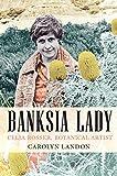 Banksia Lady: Celia Rosser - Botanical Artist