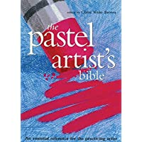 Pastel Artist's Bible: An Essential Reference for the Practicing Artist